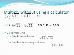 5 multiply without using a calculator a b c solve x 2 52 give the exact solutions give the solutions using a calculator 11 20 11 220 7 21