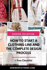 Design And Create Your Own Clothes How To Start A Clothing Line Free Checklist To Design Your