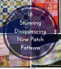 18 Stunning Disappearing Nine Patch Patterns | FaveQuilts.com &  Adamdwight.com