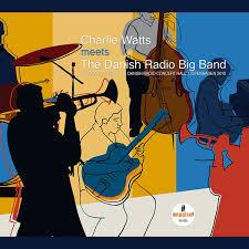 <b>Charlie Watts Meets</b> The Danish Radio Big Band | Discogs