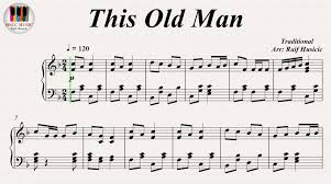 this old man piano sheet music this old man knick knack paddy whack piano youtube