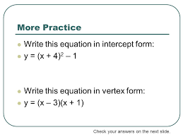 more practice write this equation in intercept form y x 4