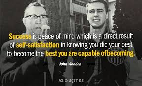 John Wooden Quotes Inspiration TOP 48 SELFSATISFACTION QUOTES Of 48 AZ Quotes