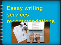 essay writing services recommendations essay writing services recommendations essays are generally long pieces of writing written from an author s personal point of view