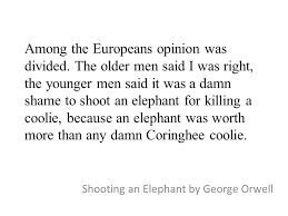 shooting an elephant by george orwell ppt video online shooting an elephant by george orwell