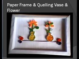 Paper Quilling Flower Frames How To Make Paper Frame Decorate Quilling Vase Diy Paper Quilling
