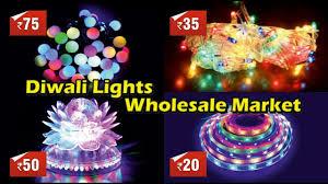 Bhagirath Palace Diwali Lights Wholesale Diwali Light Market Bhagirath Palace Chandni