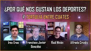 Por qué nos gustan los deportes? #TertuliaEntreCuates - YouTube