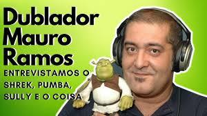 Dublagem - Mauro Ramos o Dublador de Shrek, Pumba, Coisa, Sully - YouTube