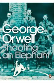 shooting an elephant by george orwell share this title