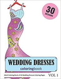Amazoncom Wedding Dresses Coloring Book 30 Coloring Pages Of