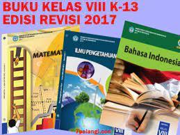 Download buku kelas 8 smp/mts kurikulum 2013 revisi 2017 | puskurbuk.com. Download Lengkap Buku Kurikulum 2013 Smp Kelas 8 Edisi Revisi 2017 Semua Mapel Semester 1 Dan 2 7pelangi Com