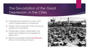 the great depression swbat explain the effect the great the devastation of the great depression in the cities iuml129micro unemployment meant no money which