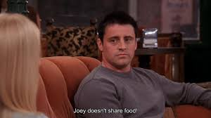 Friends Joey Doesnt Share Food