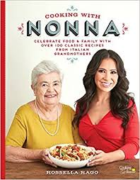Cooking With Nonna Celebrate Food Family With Over Classic