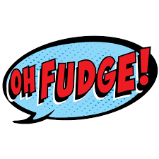 Image result for oh fudge