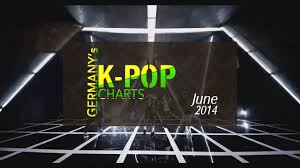 Pop Charts 2014 Germanys K Pop Charts June 2014