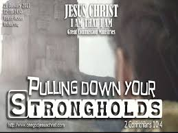 Image result for 2 Corinthians 10: 3 -9 Pulling Down Strongholds