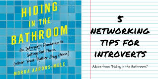 5 networking tips for introverts advice from hiding in the bathroom