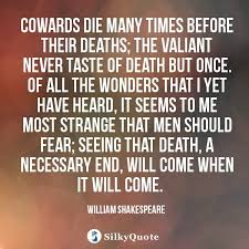 Shakespeare Quotes About Death William Shakespeare Quotes Cowards die many times before their 67