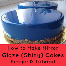 mirror glaze cake. how to make mirror glaze cakes (recipe \u0026 tutorial) | cake