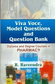 viva voce model questions and question bank for diploma and  viva voce model questions and question bank for diploma and degree courses in pharmacy
