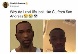 dopl3r.com - Memes - Carl Johnson $ @deejinsui Why do I real life look like  CJ from San Andreas ..