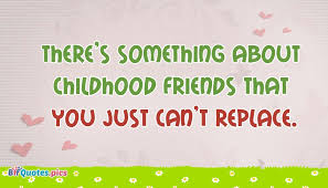 Childhood Friends Quotes Custom Friendship Quotes For Childhood Friends