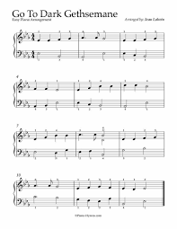Free sheet music preview of prayer of gethsemane (complete set of parts) for orchestra/band by lowell alexander. Free Piano Arrangement Go To Dark Gethsemane 2 Easy Beginner Free Piano Piano Easy Piano