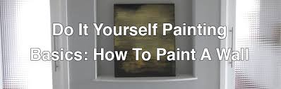 Do-It-Yourself-Painting-Basics--How-To-Paint