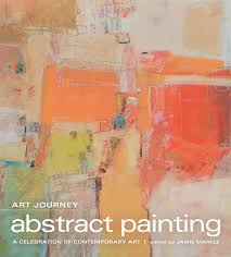 art journey abstract painting a celebration of contemporary art jamie markle 9781440351600 com books