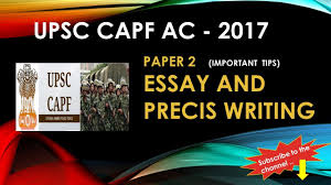 upsc capf ac important tips to crack essay and precis upsc capf ac 2017 important tips to crack essay and precis writing for paper 2