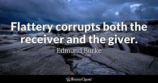 The Giver Quotes Inspiration Flattery Corrupts Both The Receiver And The Giver Edmund Burke