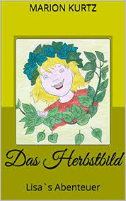 Das Herbstbild: Lisa`s Abenteuer (German Edition) eBook: Kurtz ...
