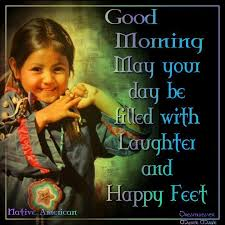 Good Morning Quotes In Navajo Best of Image Result For Native American Good Day Quotes Native Quotes