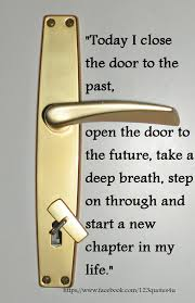 Today I close the door to the past................
