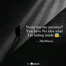 Never Test My Patience Quotes Writings By Jilla Manoj
