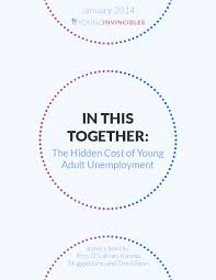 Cost Of Unemployment In This Together The Hidden Cost Of Young Adult