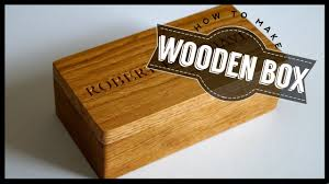 Make wood box Nepinetwork Youtube How To Make Wooden Box Build Your Own Project Youtube