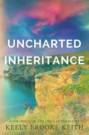 keely brooke keith uncharted inheritance out today