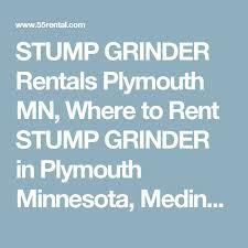 17 best ideas about stump grinder tree grinder stump grinder rentals plymouth mn where to rent stump grinder in plymouth minnesota medina