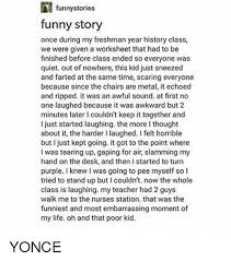 Funny Stories Funny Story Once During My Freshman Year History Class Extraordinary Funny Istory