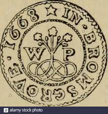 Trade tokens issued in the seventeenth century in England, Wales, and  Ireland. dred ninety two Thomas Porter of the parish ofBromsgrove in ye  County of Worcester Mercer being then sick of