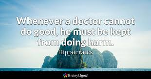 Hippocrates Quotes 44 Best Whenever A Doctor Cannot Do Good He Must Be Kept From Doing Harm