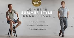 <b>Men's Summer Fashion</b>: 15 <b>Style</b> Essentials