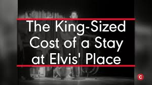 King Sized Cost Of Staying At Elvis Place