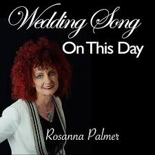 Wedding Song (On This Day) by Rosanna Palmer