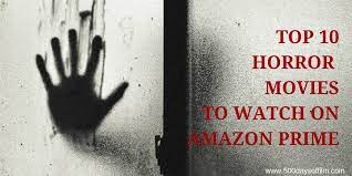 top 10 horror s to watch on amazon