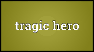 tragic hero meaning tragic hero meaning