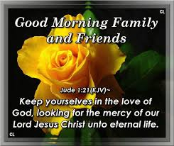 Jesus Christ Good Morning Quotes Best of Good Morning Family And Friends Keep Yourselves In The Love Of God